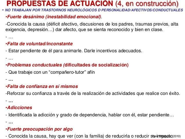 - NO TRABAJAN POR TRASTORNOS NEUROLÓGICOS D PERSONALIDAD/AFECTIVOS/CONDUCTUALES •Fuerte desánimo (inestabilidad emocional)...