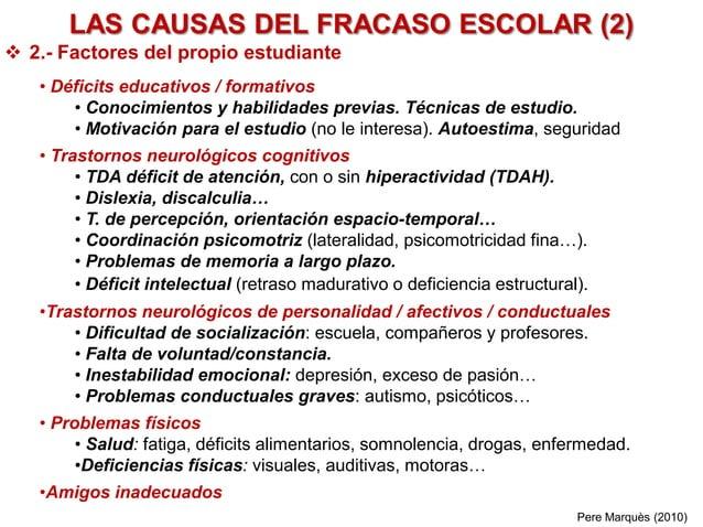 LAS CAUSAS DEL FRACASO ESCOLAR (2)  2.- Factores del propio estudiante • Déficits educativos / formativos • Conocimientos...