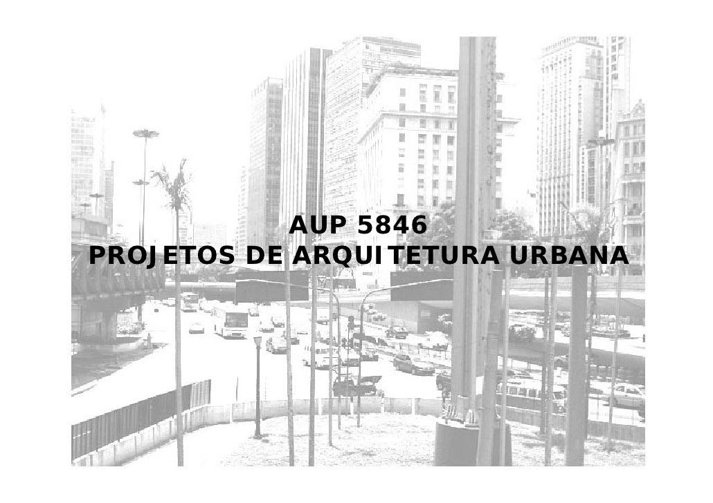 AUP 5846 PROJETOS DE ARQUITETURA URBANA