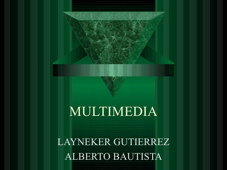 MULTIMEDIA LAYNEKER GUTIERREZ ALBERTO BAUTISTA