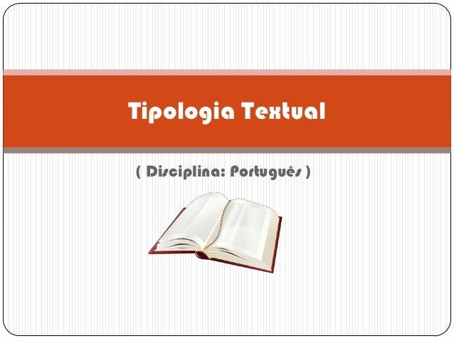 Tipologia Textual( Disciplina: Português )