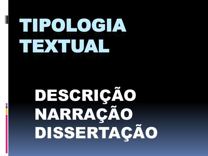 TIPOLOGIATEXTUAL DESCRIÇÃO NARRAÇÃO DISSERTAÇÃO