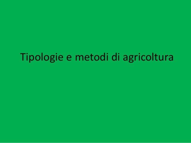 Tipologie e metodi di agricoltura