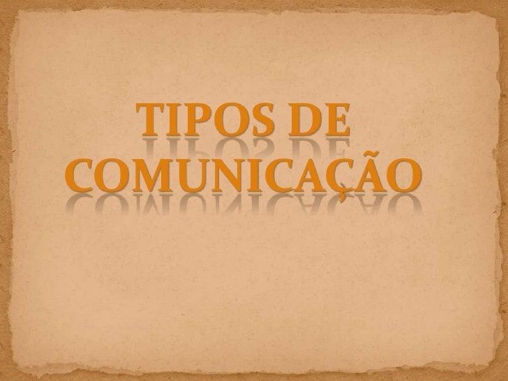 TIPOS DECOMUNICAÇÃO