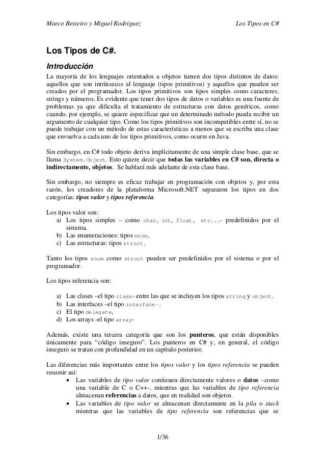 Marco Besteiro y Miguel Rodríguez Los Tipos en C# 1/36 Los Tipos de C#. Introducción La mayoría de los lenguajes orientado...