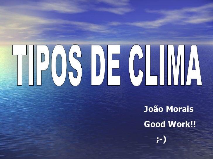 TIPOS DE CLIMA João Morais Good Work!! ;-)
