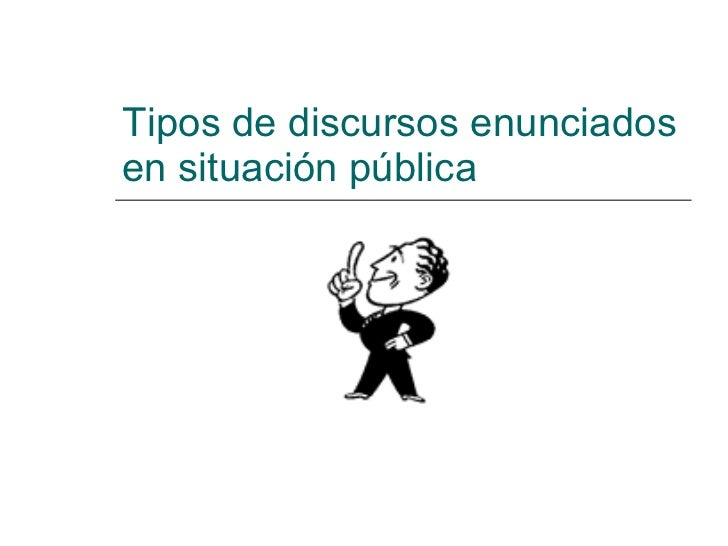 Tipos de discursos enunciados en situación pública