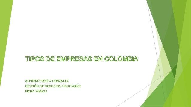 ALFREDO PARDO GONZÁLEZ GESTIÓN DE NEGOCIOS FIDUCIARIOS FICHA 900822