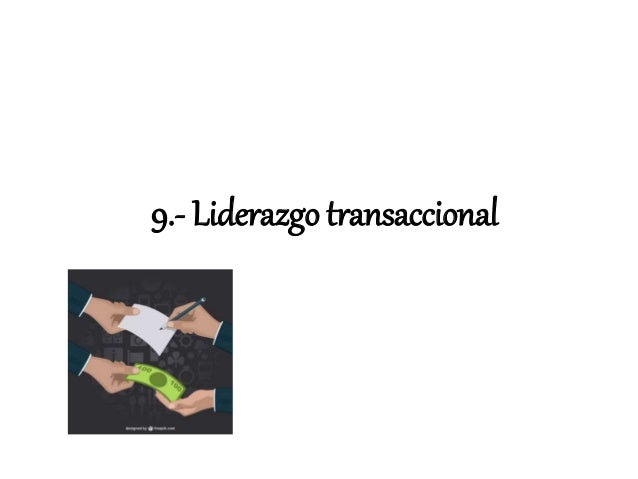 10.- Liderazgo transformacional