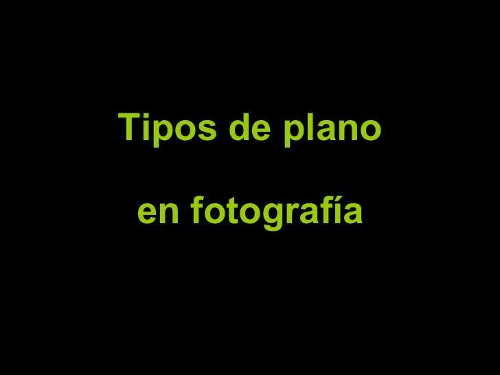 Tipos de plano en fotografía