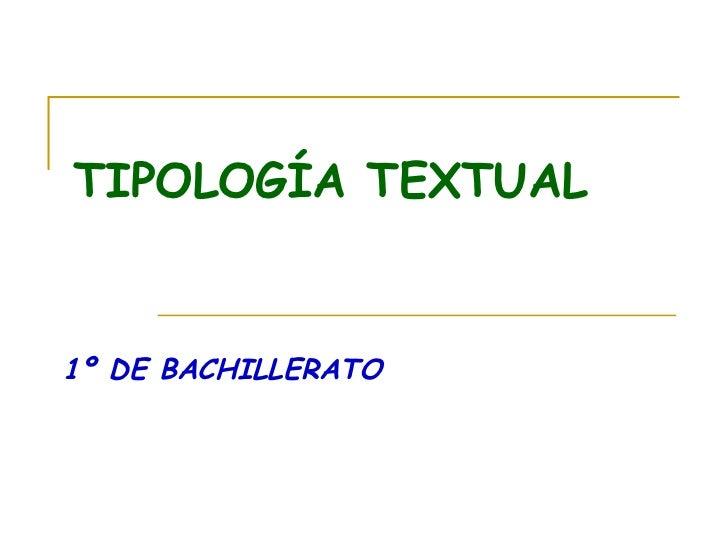 TIPOLOGÍA TEXTUAL 1º DE BACHILLERATO