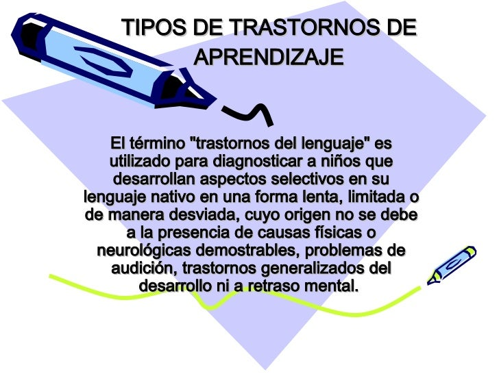 """TIPOS DE TRASTORNOS DE APRENDIZAJE El término """"trastornos del lenguaje"""" es utilizado para diagnosticar a niños q..."""