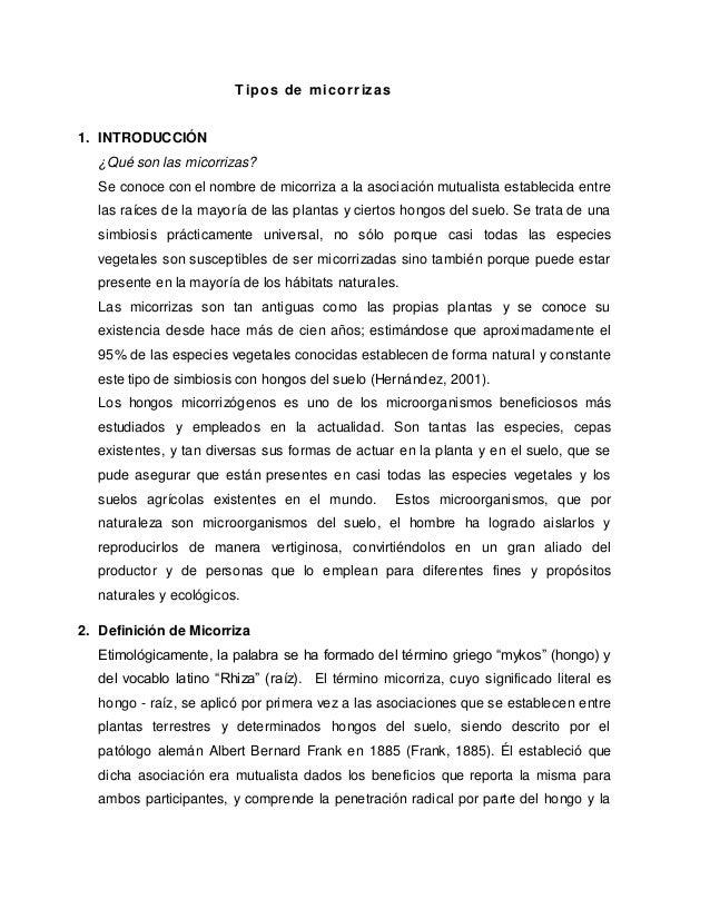 Tipos de micorrizas 1. INTRODUCCIÓN ¿Qué son las micorrizas? Se conoce con el nombre de micorriza a la asociación mutualis...