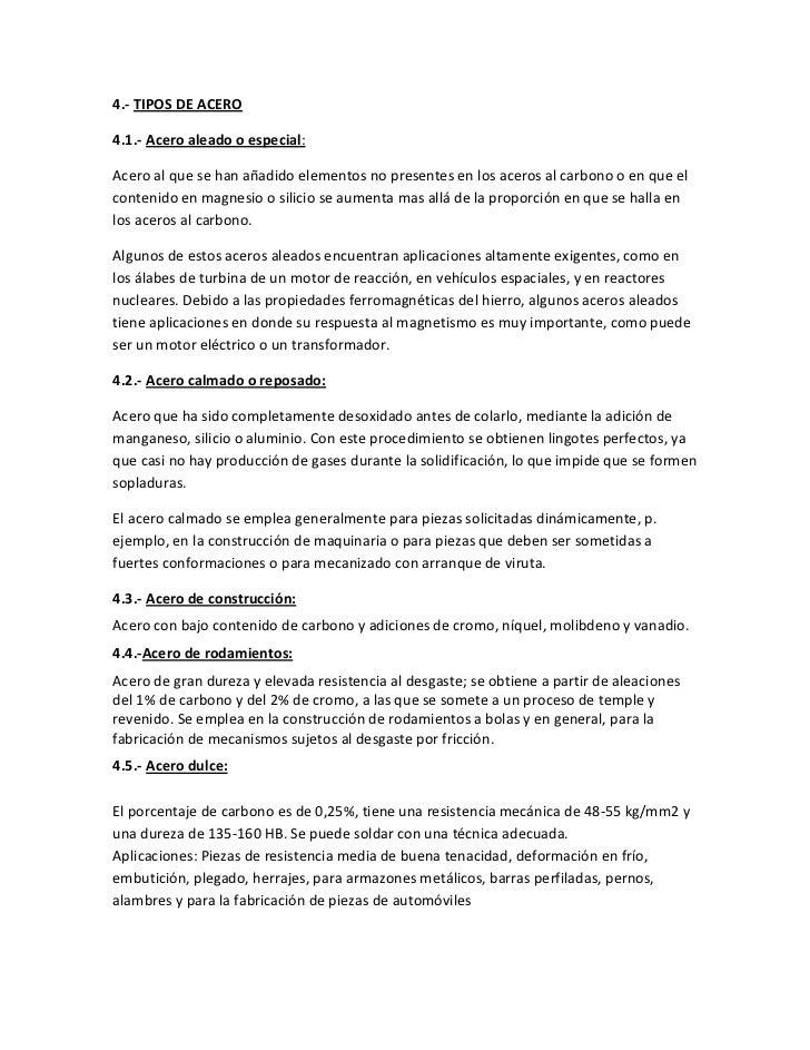 4.- TIPOS DE ACERO4.1.- Acero aleado o especial:Acero al que se han añadido elementos no presentes en los aceros al carbon...