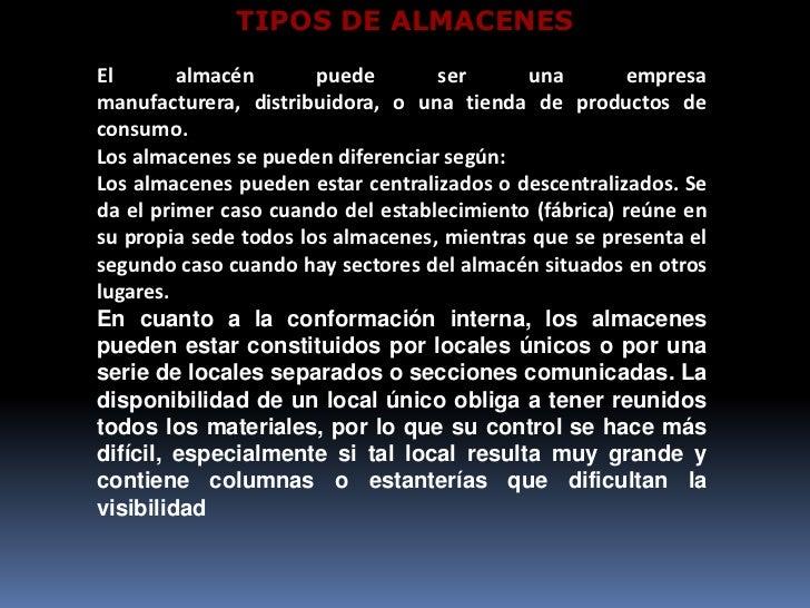 TIPOS DE ALMACENES<br />El almacén puede ser una empresa manufacturera, distribuidora, o una tienda de productos de consum...