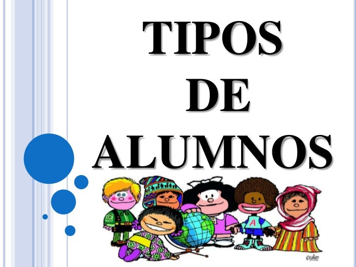 TIPOS DE ALUMNOS<br />