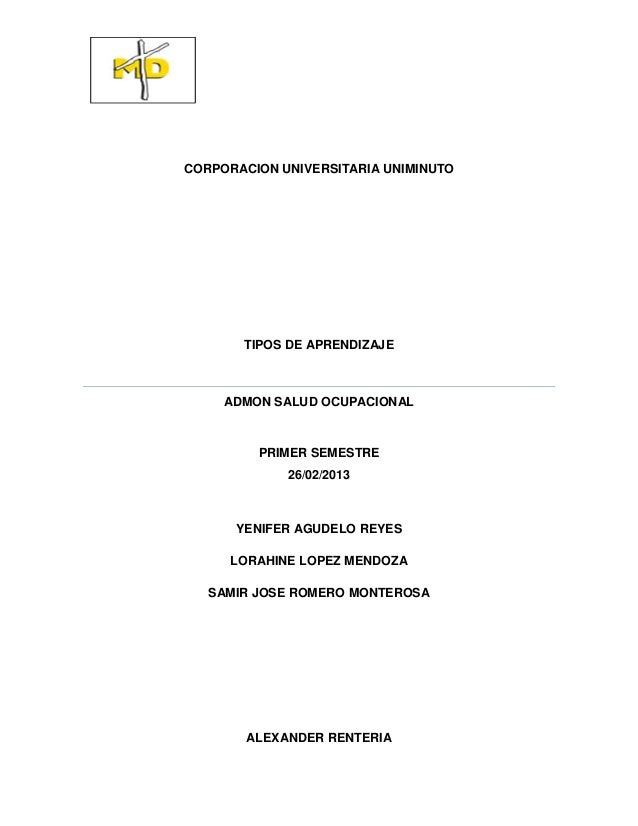 CORPORACION UNIVERSITARIA UNIMINUTO       TIPOS DE APRENDIZAJE     ADMON SALUD OCUPACIONAL         PRIMER SEMESTRE        ...