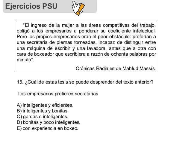 """Ejercicios PSU """"El ingreso de la mujer a las áreas competitivas del trabajo, obligó a los empresarios a ponderar su coefic..."""