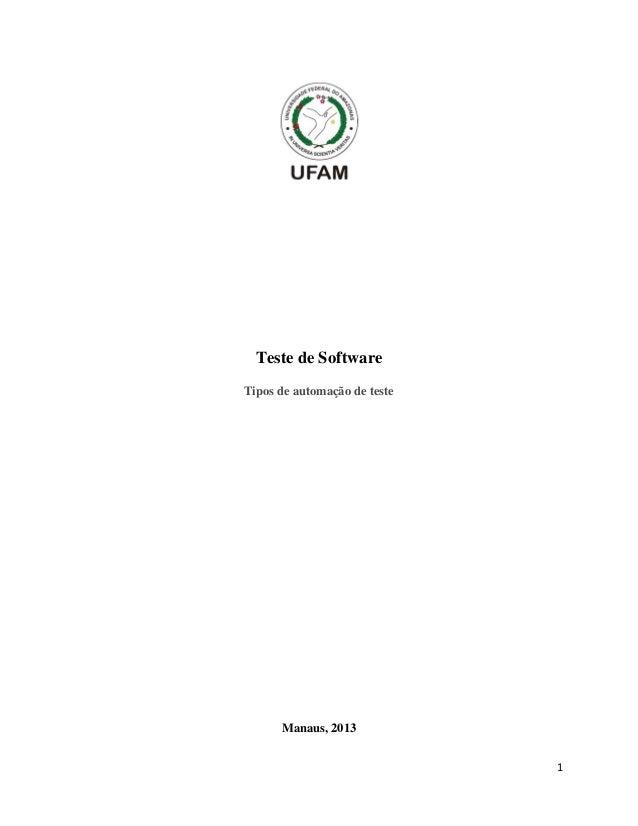 Teste de Software Tipos de automação de teste  Manaus, 2013 1
