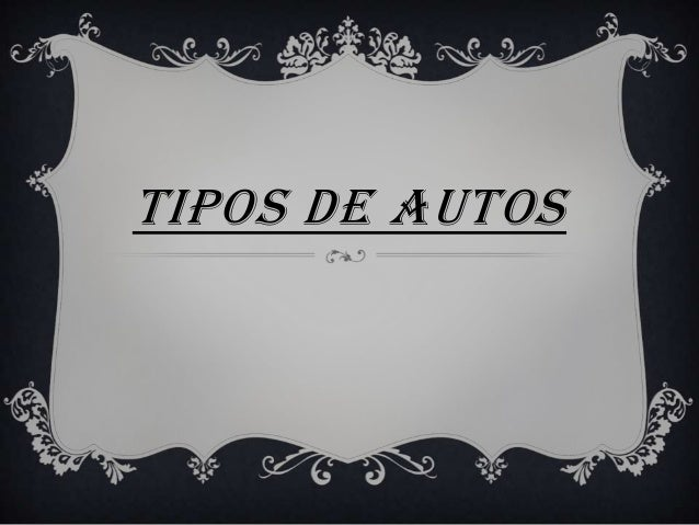 TIPOS DE AUTOS