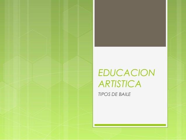 EDUCACION ARTISTICA TIPOS DE BAILE