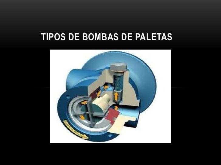 TIPOS DE BOMBAS DE PALETAS