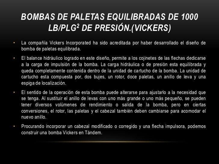 BOMBAS DE PALETAS EQUILIBRADAS DE 1000         LB/PLG2 DE PRESIÓN.(VICKERS)•   La compañía Vickers Incorporated ha sido ac...