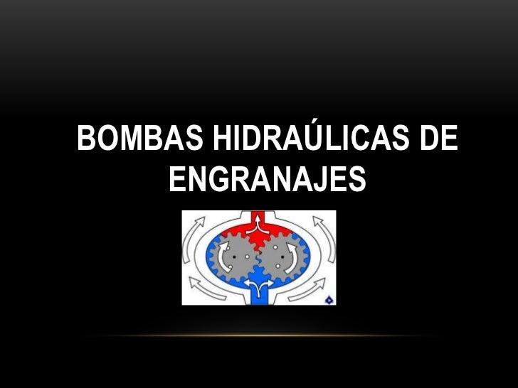 BOMBAS HIDRAÚLICAS DE    ENGRANAJES