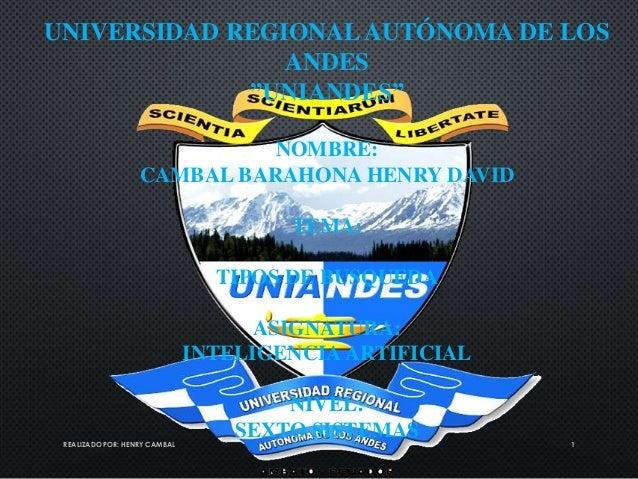 """UNIVERSIDAD REGIONAL AUTÓNOMA DE LOS ANDES """"UNIANDES"""" NOMBRE: CAMBAL BARAHONA HENRY DAVID TEMA: TIPOS DE BUSQUEDA ASIGNATU..."""