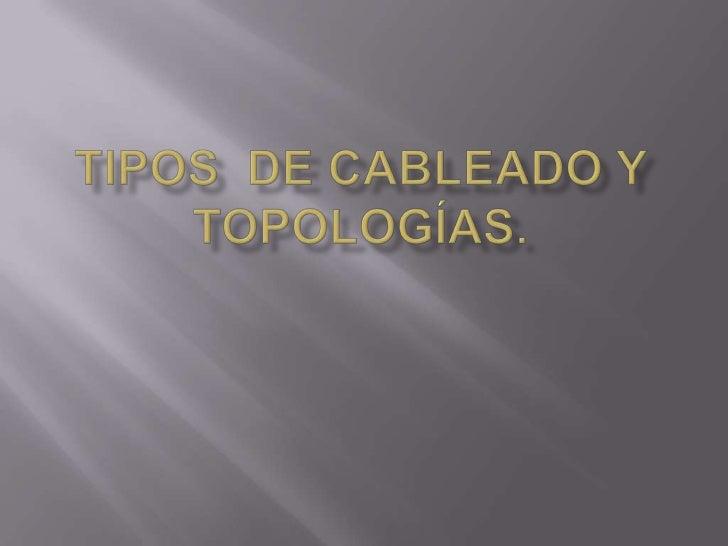 Tipos  de cableado y topologías.<br />