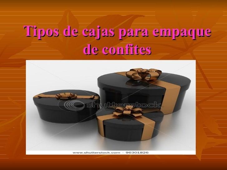 Tipos de cajas para empaque         de confites