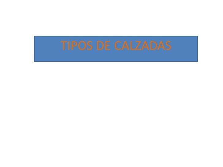 TIPOS DE CALZADAS