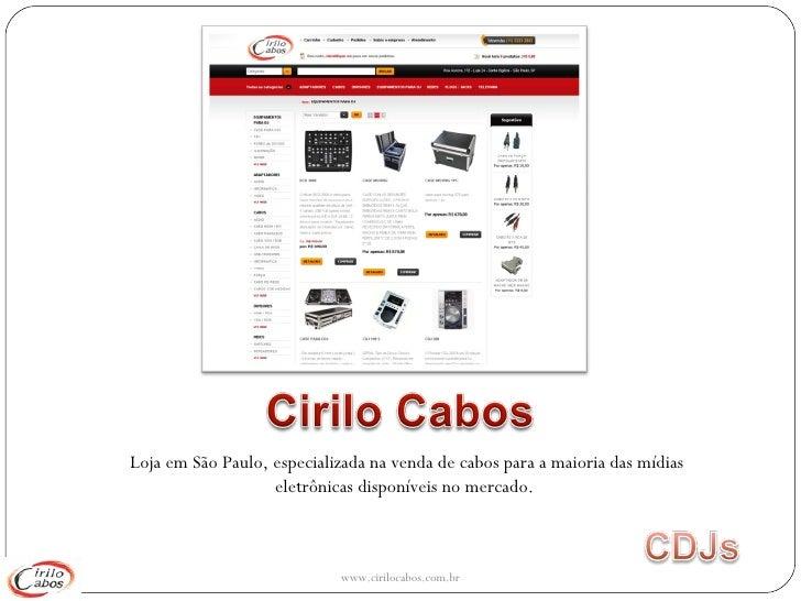 Loja em São Paulo, especializada na venda de cabos para a maioria das mídias eletrônicas disponíveis no mercado.