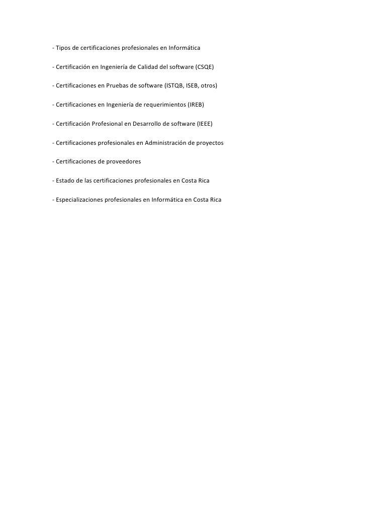 - Tipos de certificaciones profesionales en Informática- Certificación en Ingeniería de Calidad del software (CSQE)- Certi...