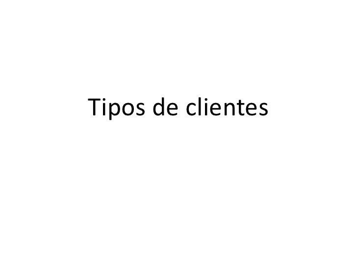 Tipos de clientes<br />