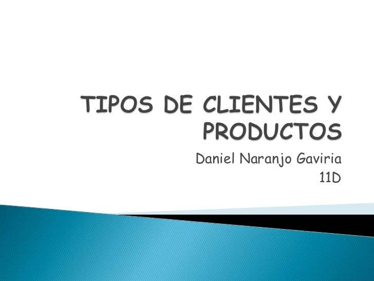Daniel Naranjo Gaviria                  11D