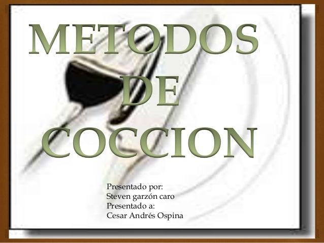 Presentado por: Steven garzón caro Presentado a: Cesar Andrés Ospina