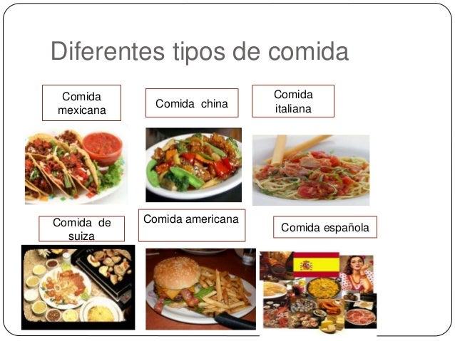 Diferentes tipos de comida Comida mexicana Comida china Comida italiana Comida de suiza Comida americana Comida española