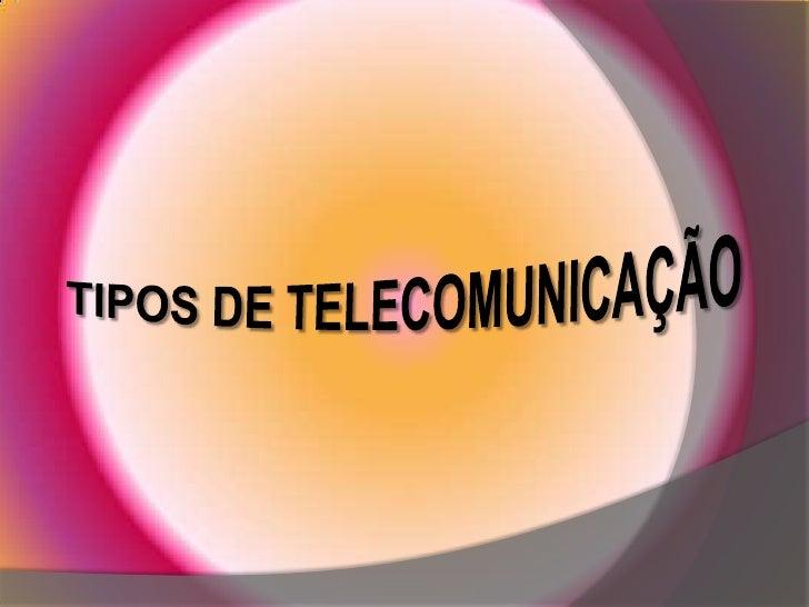 Tipos de telecomunicação<br />