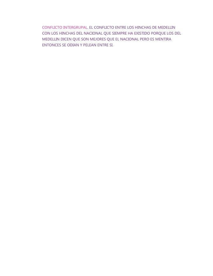 CONFLICTO INTERGRUPAL. EL CONFLICTO ENTRE LOS HINCHAS DE MEDELLINCON LOS HINCHAS DEL NACIONAL QUE SIEMPRE HA EXISTIDO PORQ...