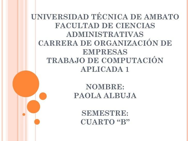 UNIVERSIDAD TÉCNICA DE AMBATO     FACULTAD DE CIENCIAS       ADMINISTRATIVAS CARRERA DE ORGANIZACIÓN DE          EMPRESAS ...