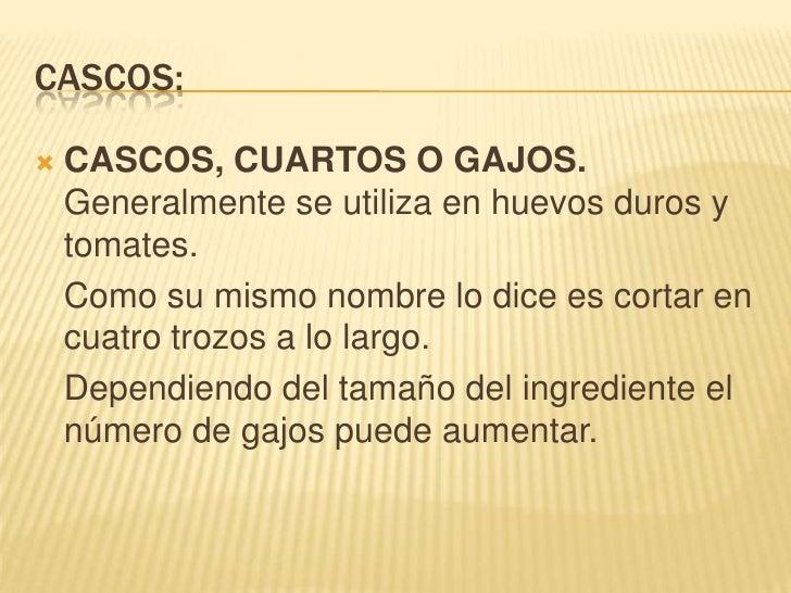 Cortes para las papas<br />Allumetes (bastón), maximes (españolas), french fries (francesa)<br />