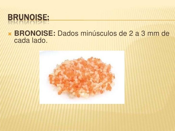 Mirepoix :<br /><ul><li>corte grosero grande de vegetales, también recibe el nombre de mirepoix a la base de condimentació...