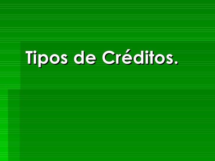 Tipos de Créditos.