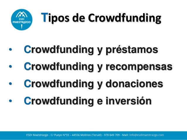 Tipos de Crowdfunding  •Crowdfunding y préstamos  •Crowdfunding y recompensas  •Crowdfunding y donaciones  •Crowdfunding e...