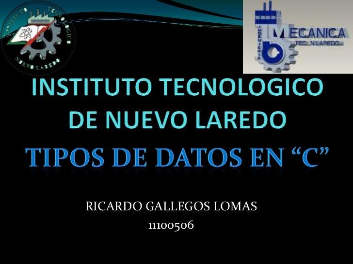 RICARDO GALLEGOS LOMAS        11100506