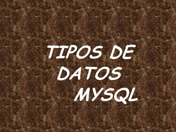 TIPOS DE DATOS MYSQL<br />