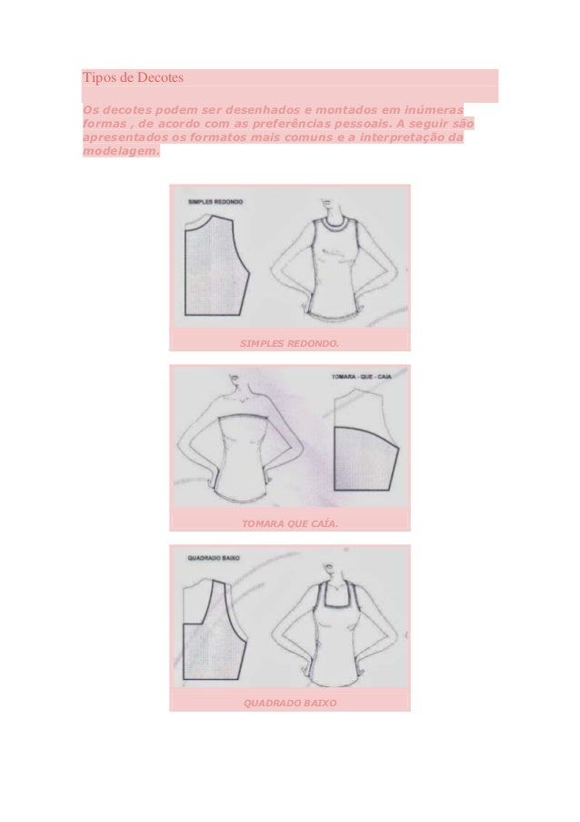 Tipos de Decotes Os decotes podem ser desenhados e montados em inúmeras formas , de acordo com as preferências pessoais. A...