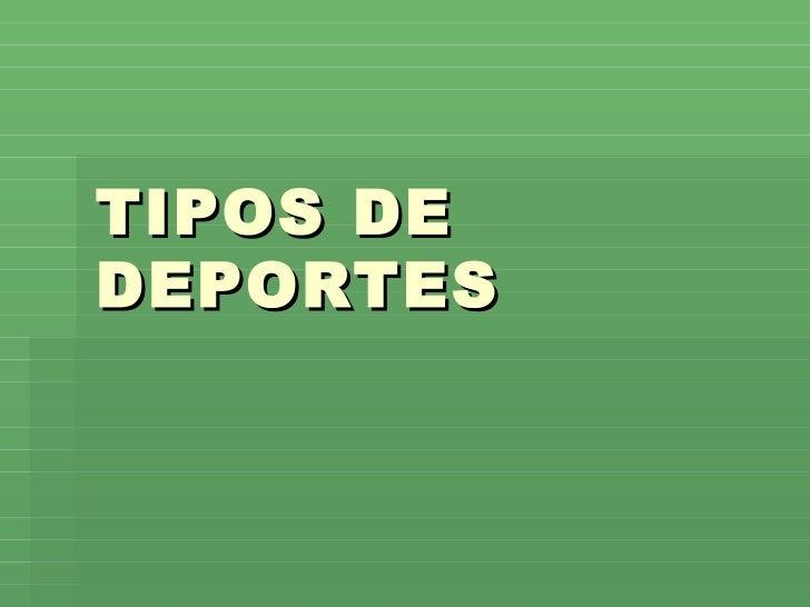 TIPOS DEDEPORTES