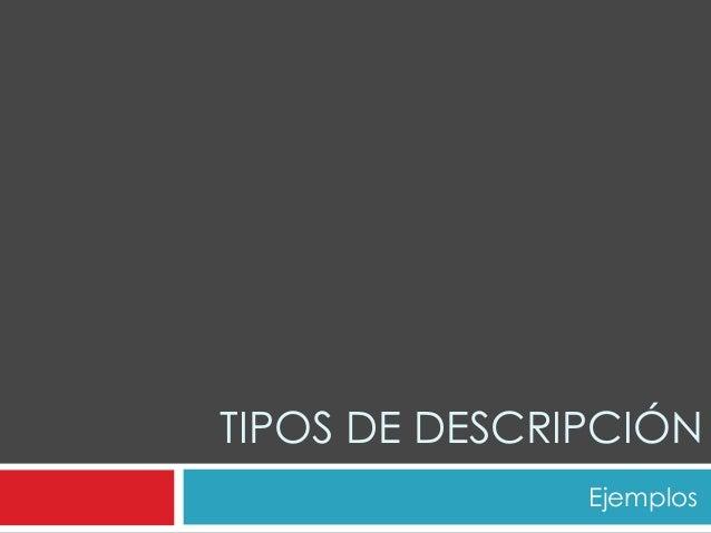 TIPOS DE DESCRIPCIÓN               Ejemplos